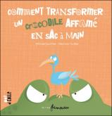 Pochette Comment transformer un crocodile affam� en sac � main