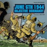 Pochette June 6th 1944 : objective Normandy