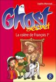 Pochette Ghost Secret 8 : La col�re de Fran�ois 1er