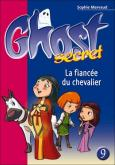 Pochette Ghost Secret 9 : La fianc�e du chevalier