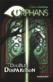 Pochette Orphans : Double Disparition (tome 1)